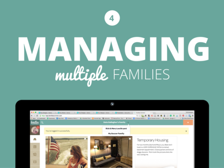Managing Multiple Families